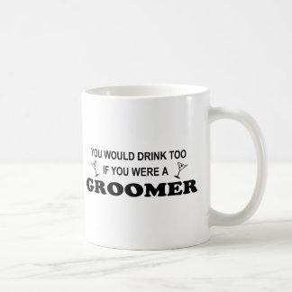 You would drink too if you were a groomer! coffee mug