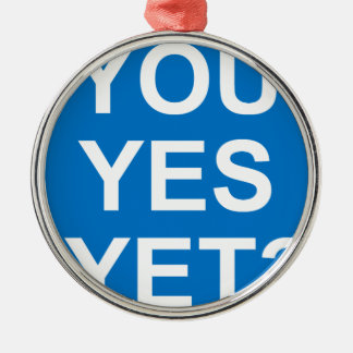You Yes Yet? Silver-Colored Round Decoration