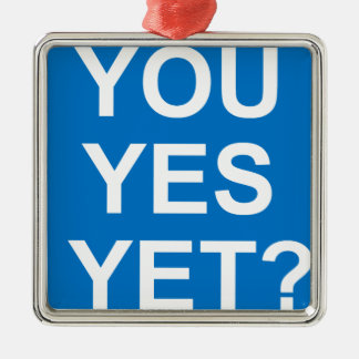 You Yes Yet? Silver-Colored Square Decoration