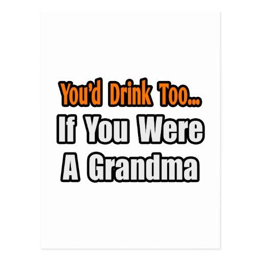 You'd Drink Too...Grandma Postcards