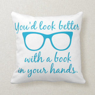 You'd Look Better with a Book in Your Hand Pillow