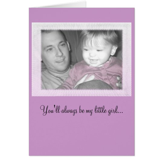 Youll Always Be My Little Girl Zazzlecouk