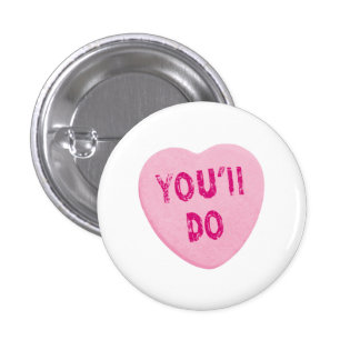 You'll Do Funny Valentine's Day Heart Candy 3 Cm Round Badge