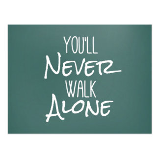 You'll Never Walk Alone Quote Postcards