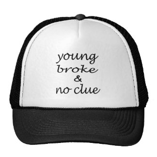Young Broke & No Clue -  funny Quote Typography Trucker Hat