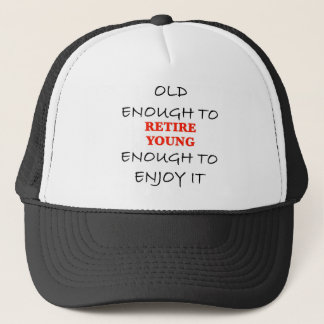 Young Enough to Retire Trucker Hat