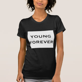 Young forever T-Shirt