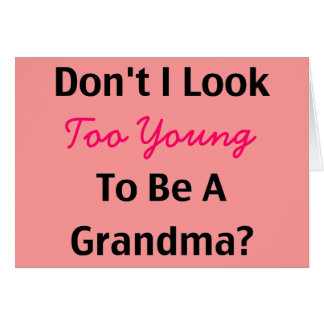 Young Grandma (customizable) Greeting Card