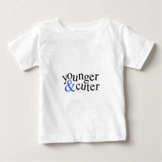 Younger and Cuter Infant T-Shirt