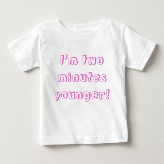 Younger twin girlI'm two minutes younger! Baby T-Shirt