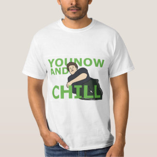 YouNow and Chill T-Shirt