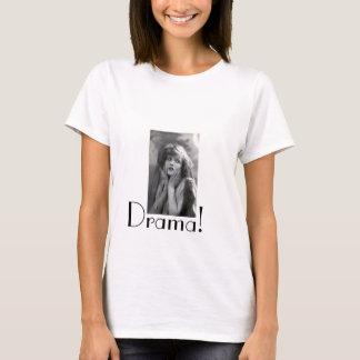 Your a drama Queen! T-shirt. T-Shirt
