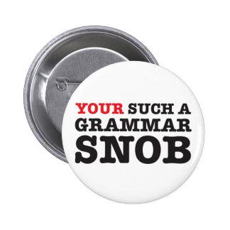 Your a Grammar Snob Buttons