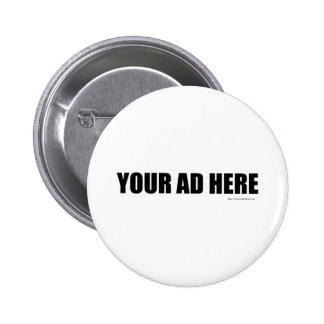 Your Ad Here 6 Cm Round Badge
