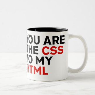 Your are the CSS to my HTML Two-Tone Coffee Mug