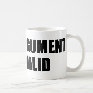 Your Argument Is Invalid Coffee Mug