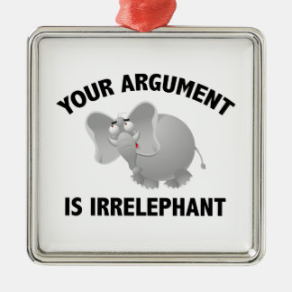 Your Argument Is Irrelephant Silver-Colored Square Decoration
