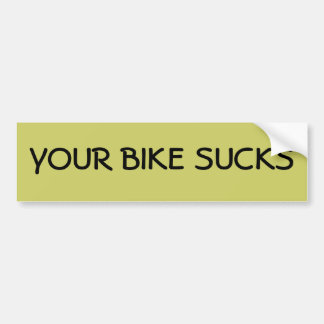 YOUR BIKE SUCKS BUMPER STICKERS