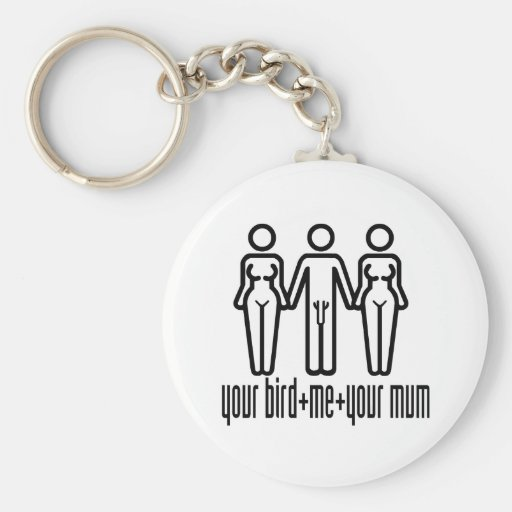 Your Bird, Me, Your Mum Basic Round Button Key Ring