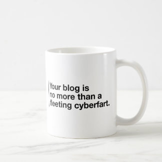 Your Blog is a Cyberfart Basic White Mug