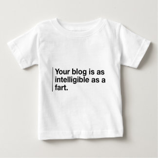 Your blog is as intelligible as... baby T-Shirt