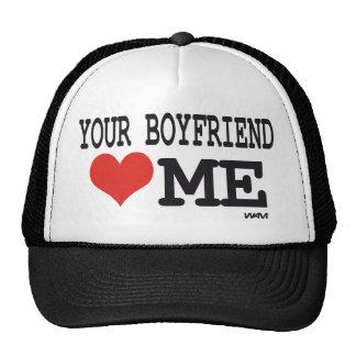 Your boyfriend loves me cap