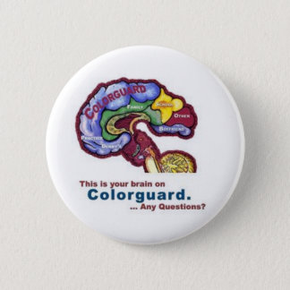 Your Brain on Colorguard 6 Cm Round Badge
