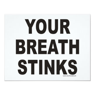 YOUR BREATH STINKS T-SHIRTS AND GIFTS 11 CM X 14 CM INVITATION CARD