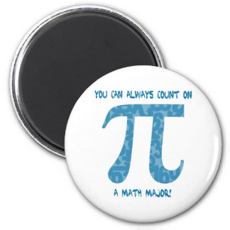 Your Can Always Count on A Math Major Pi Tees 6 Cm Round Magnet