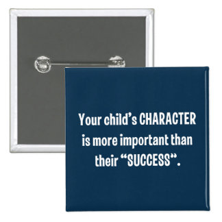 Your Child's CHARACTER Is More Important … 15 Cm Square Badge