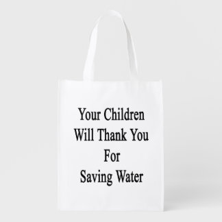 Your Children Will Thank You For Saving Water