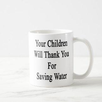 Your Children Will Thank You For Saving Water Basic White Mug