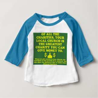 Your Church Is The Greatest Charity. Baby T-Shirt