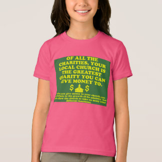 Your Church Is The Greatest Charity. T-Shirt