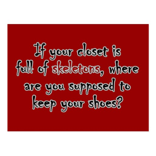 Your closet is so full of secrets there is no room postcard