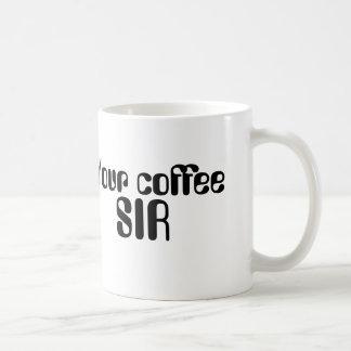 Your coffee, Sir, Classic coffee mug