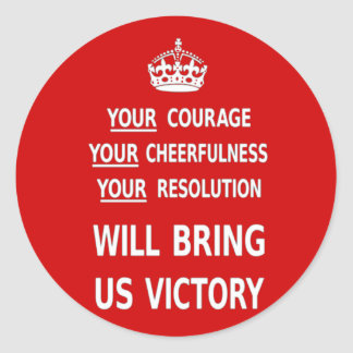 Your Courage Will Bring Us Victory. Best Price Classic Round Sticker