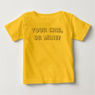 your crib, or mine? shirt