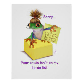 Your Crisis Poster Print