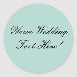 Your Design Here! Mint Green Wedding Seal Round Stickers