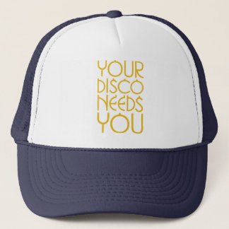 Your Disco Needs You Trucker Hat
