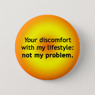 Your Discomfort: Not My Problem 6 Cm Round Badge