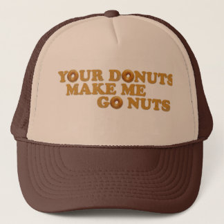 Your Donuts Make Me Go Nuts Trucker Hat