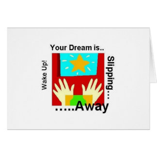Your Dream is Slipping Away Notecard Greeting Card