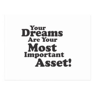 Your Dreams Are Your Most Important Asset! Postcard