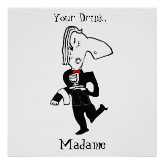 Your Drink, Madame Poster