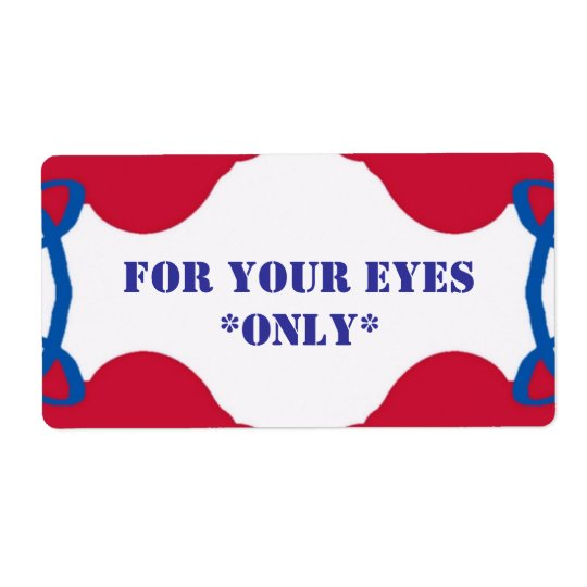 YOUR EYES ONLY label Shipping Label