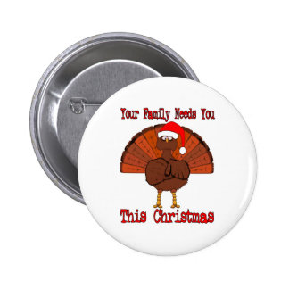 Your Family Needs You This Christmas Button