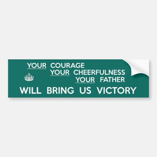 Your Father Will Bring Us Victory Bumper Stickers