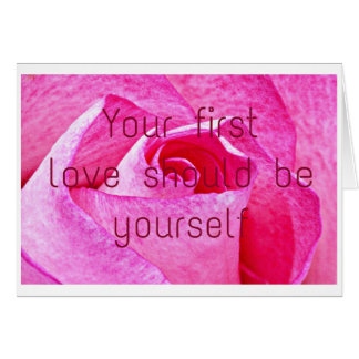 Your first love should be yourself. card
